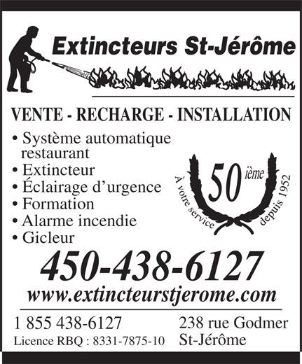 Extincteurs St-Jérôme (450-438-6127) - Annonce illustrée======= - Extincteur Éclairage d urgence 50 Formation Alarme incendie Gicleur 450-438-6127 www.extincteurstjerome.com 238 rue Godmer 1 855 438-6127 Licence RBQ : 8331-7875-10 St-Jérôme restaurant Extincteurs St-Jérôme VENTE - RECHARGE - INSTALLATION Système automatique