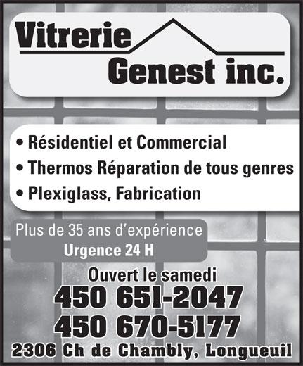 Vitrerie Genest Inc (450-670-5177) - Display Ad - Vitrerie Genest inc. Résidentiel et Commercial Thermos Réparation de tous genres Plexiglass, Fabrication Plus de 35 ans d expérience Urgence 24 H Ouvert le samedi 450 651-2047 450 670-5177 2306 Ch de Chambly, Longueuil  Vitrerie Genest inc. Résidentiel et Commercial Thermos Réparation de tous genres Plexiglass, Fabrication Plus de 35 ans d expérience Urgence 24 H Ouvert le samedi 450 651-2047 450 670-5177 2306 Ch de Chambly, Longueuil