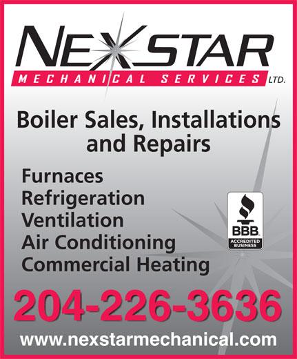 Nexstar Mechanical Services Ltd (204-226-3636) - Annonce illustrée======= - LTD. Boiler Sales, Installations and Repairs Furnaces Refrigeration Ventilation Air Conditioning Commercial Heating 204-226-3636 www.nexstarmechanical.com