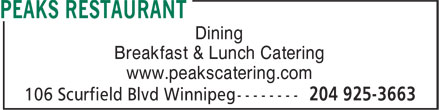 Peaks Restaurant (204-925-3663) - Annonce illustrée======= - Dining Breakfast & Lunch Catering www.peakscatering.com
