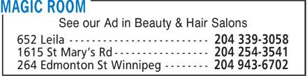 Magic Room (204-943-6702) - Annonce illustrée======= - See our Ad in Beauty & Hair Salons 652 Leila ------------------------- 1615 St Mary's Rd ----------------- 264 Edmonton St Winnipeg --------