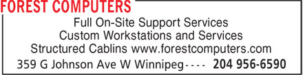 Forest Computers (204-956-6590) - Annonce illustrée======= - Full On-Site Support Services Custom Workstations and Services Structured Cablins www.forestcomputers.com