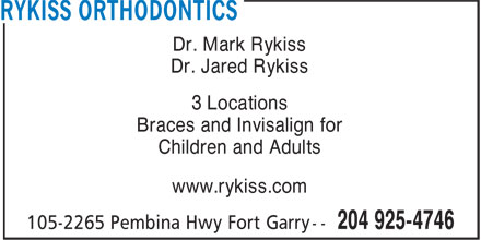 Rykiss Orthodontics (204-925-4746) - Annonce illustrée======= - Dr. Mark Rykiss Dr. Jared Rykiss 3 Locations Braces and Invisalign for Children and Adults www.rykiss.com