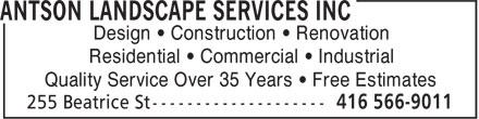 Antson Landscape Services Inc (416-566-9011) - Annonce illustrée======= - Design • Construction • Renovation Residential • Commercial • Industrial Quality Service Over 35 Years • Free Estimates