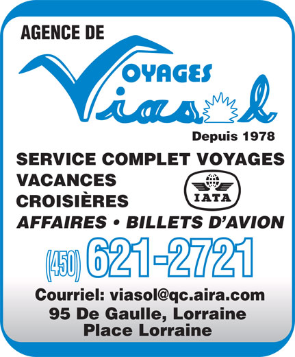 Agence De Voyages Viasol Inc (450-621-2721) - Annonce illustrée======= - AGENCE DE Depuis 1978 SERVICE COMPLET VOYAGES VACANCES CROISIRES AFFAIRES   BILLETS D AVION (450) 621-2721 Courriel: viasol@qc.aira.com 95 De Gaulle, Lorraine Place Lorraine