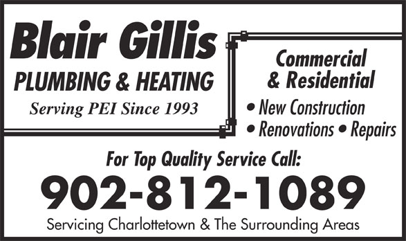 Gillis Blair Plumbing & Heating (902-628-9949) - Display Ad - Renovations   Repairs For Top Quality Service Call: 902-812-1089 Servicing Charlottetown & The Surrounding Areas Commercial & Residential New Construction