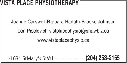 Vista Place Physiotherapy (204-253-2165) - Display Ad - Joanne Carswell-Barbara Hadath-Brooke Johnson Lori Pisclevich-vistplacephysio@shawbiz.ca www.vistaplacephysio.ca