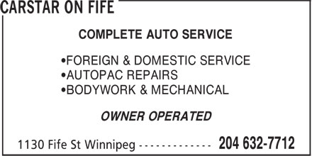 CARSTAR On Fife (204-632-7712) - Annonce illustrée======= - COMPLETE AUTO SERVICE •FOREIGN & DOMESTIC SERVICE •AUTOPAC REPAIRS •BODYWORK & MECHANICAL OWNER OPERATED