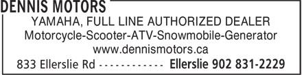 Dennis Motors (902-831-2229) - Display Ad - YAMAHA, FULL LINE AUTHORIZED DEALER Motorcycle-Scooter-ATV-Snowmobile-Generator www.dennismotors.ca