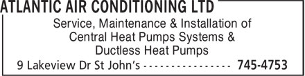 Atlantic Air Conditioning & Refrigeration Ltd (709-745-4753) - Display Ad - Service, Maintenance & Installation of Central Heat Pumps Systems & Ductless Heat Pumps  Service, Maintenance & Installation of Central Heat Pumps Systems & Ductless Heat Pumps