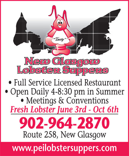 New Glasgow Lobster Supper (902-964-2870) - Annonce illustrée======= - Full Service Licensed Restaurant Open Daily 4-8:30 pm in Summer Meetings & Conventions Fresh Lobster June 3rd - Oct 6th 902-964-2870 Route 258, New Glasgow www.peilobstersuppers.com