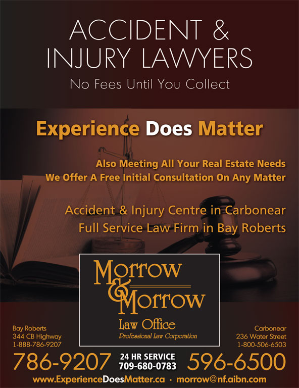 Morrow & Morrow Law Office (709-786-9207) - Display Ad - We Offer A Free Initial Consultation On Any Matter Accident & Injury Centre in Carbonear Full Service Law Firm in Bay Roberts 24 HR SERVICE 709-680-0783 Also Meeting All Your Real Estate Needs Experience Does Matter Also Meeting All Your Real Estate Needs We Offer A Free Initial Consultation On Any Matter Accident & Injury Centre in Carbonear Full Service Law Firm in Bay Roberts 24 HR SERVICE 709-680-0783 Experience Does Matter