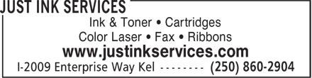 Just Ink Services (250-860-2904) - Display Ad - Ink & Toner • Cartridges Color Laser • Fax • Ribbons www.justinkservices.com