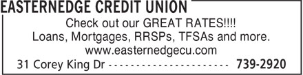 EasternEdge Credit Union (709-739-2920) - Display Ad - Check out our GREAT RATES!!!! Loans, Mortgages, RRSPs, TFSAs and more. www.easternedgecu.com