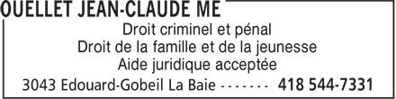 Ouellet Jean-Claude Me (418-544-7331) - Display Ad - Droit criminel et pénal Droit de la famille et de la jeunesse Aide juridique acceptée