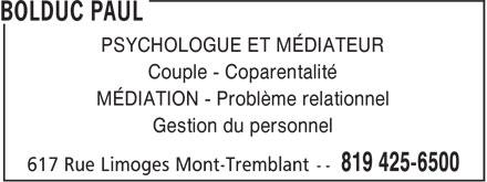 Bolduc Paul (819-425-6500) - Annonce illustrée======= - PSYCHOLOGUE ET MÉDIATEUR Couple - Coparentalité MÉDIATION - Problème relationnel Gestion du personnel