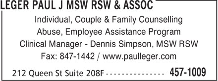 Leger Paul J MSW RSW & Assoc (506-457-1009) - Display Ad - Individual, Couple & Family Counselling Abuse, Employee Assistance Program Clinical Manager - Dennis Simpson, MSW RSW Fax: 847-1442 / www.paulleger.com