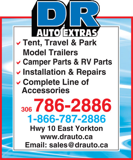 D R Auto Extras Ltd (306-786-2886) - Display Ad - 306786-2886 1-866-787-2886 Hwy 10 East Yorkton www.drauto.ca Tent, Travel & Park Model Trailers Camper Parts & RV Parts Installation & Repairs Complete Line of Accessories