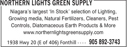 Northern Lights Green Supply (905-892-3743) - Annonce illustrée======= - Niagara's largest 'In Stock' selection of Lighting, Growing media, Natural Fertilizers, Cleaners, Pest Controls, Diatomaceous Earth Products & More www.northernlightsgreensupply.com