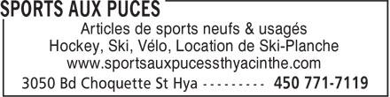 Sports Aux Puces (450-771-7119) - Display Ad - Articles de sports neufs & usagés Hockey, Ski, Vélo, Location de Ski-Planche www.sportsauxpucessthyacinthe.com