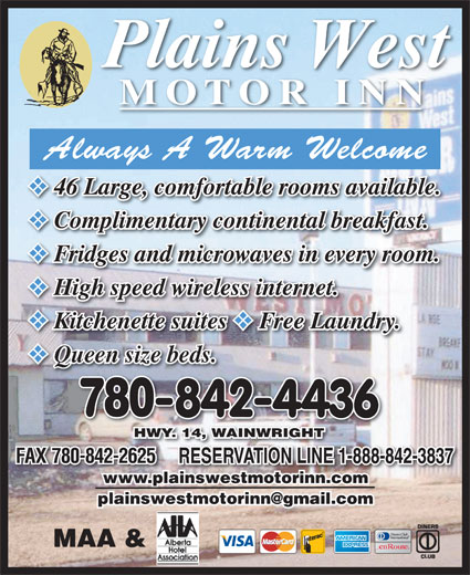 Plains West Motor Inn (780-842-4436) - Display Ad - MOTOR INN 46 Large, comfortable rooms available. 46 Large, comfortable rooms available. Complimentary continental breakfast. Complimentary continental breakfast. Fridges and microwaves in every room. Fridges and microwaves in every room. High speed wireless internet. High speed wireless internet. Kitchenette suites Free Laundry. Kitchenette suites Free Laundry. Queen size beds. Queen size beds.