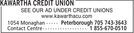 Kawartha Credit Union (705-743-3643) - Annonce illustrée======= - SEE OUR AD UNDER CREDIT UNIONS www.kawarthacu.com  SEE OUR AD UNDER CREDIT UNIONS www.kawarthacu.com