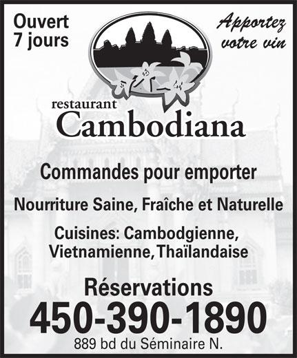 Restaurant Cambodiana (450-348-7790) - Annonce illustrée======= - Apportez Ouvert 7 jours votre vin Commandes pour emporter Cuisines: Cambodgienne, Vietnamienne, Thaïlandaise Réservations 450-390-1890 889 bd du Séminaire N. Nourriture Saine, Fraîche et Naturelle