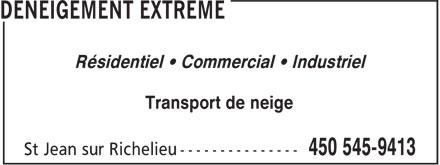 Déneigement Extrême (450-545-9413) - Annonce illustrée======= - Résidentiel • Commercial • Industriel Transport de neige