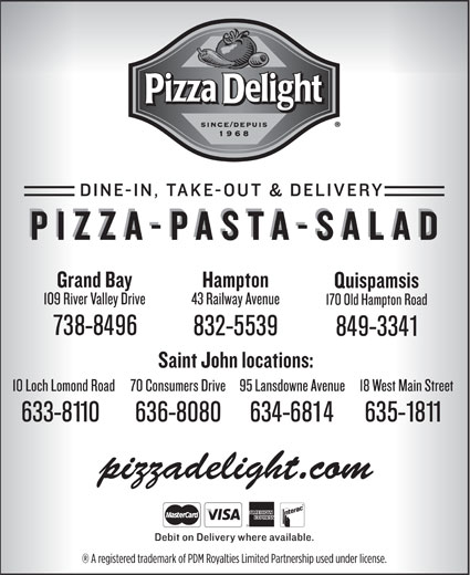 Pizza Delight (506-634-6814) - Annonce illustrée======= - 738-8496 636-8080 634-6814 635-1811 pizzadelight.com 832-5539 849-3341 633-8110