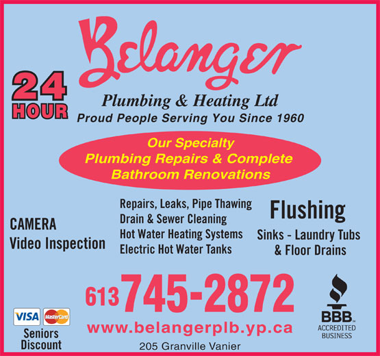 Belanger Plumbing & Heating (613-745-2872) - Annonce illustrée======= - Proud People Serving You Since 1960 Our Specialty Plumbing Repairs & Complete Bathroom Renovations Repairs, Leaks, Pipe Thawing Flushing Drain & Sewer Cleaning CAMERA Hot Water Heating Systems Sinks - Laundry Tubs Video Inspection Electric Hot Water Tanks & Floor Drains 613 745-2872 www.belangerplb.yp.ca Seniors Discount 205 Granville Vanier