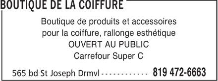 Boutique De La Coiffure (819-472-6663) - Annonce illustrée======= - Boutique de produits et accessoires pour la coiffure, rallonge esthétique OUVERT AU PUBLIC Carrefour Super C
