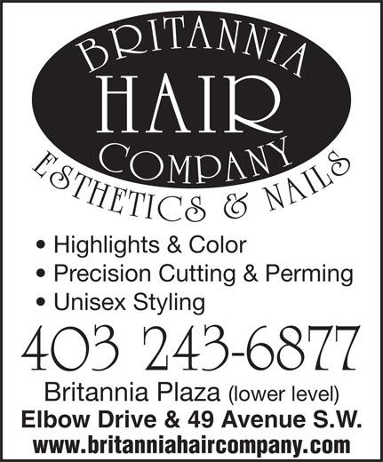 Britannia Hair Co (403-243-6877) - Annonce illustrée======= - Highlights & Color Precision Cutting & Perming Unisex Styling 403 243-6877 Britannia Plaza (lower level) Elbow Drive & 49 Avenue S.W. www.britanniahaircompany.com