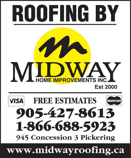 Midway Home Improvements (905-427-8613) - Annonce illustrée======= - ROOFING BY Est 2000 FREE ESTIMATES 905-427-8613 1-866-688-5923 945 Concession 3 Pickering www.midwayroofing.ca  ROOFING BY Est 2000 FREE ESTIMATES 905-427-8613 1-866-688-5923 945 Concession 3 Pickering www.midwayroofing.ca  ROOFING BY Est 2000 FREE ESTIMATES 905-427-8613 1-866-688-5923 945 Concession 3 Pickering www.midwayroofing.ca