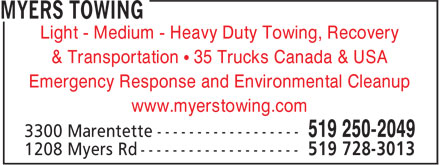 Myers Towing (519-250-2049) - Display Ad - Light - Medium - Heavy Duty Towing, Recovery & Transportation • 35 Trucks Canada & USA Emergency Response and Environmental Cleanup www.myerstowing.com