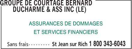 Le Groupe De Courtage Bernard Ducharme & Ass (450-349-4770) - Display Ad - ASSURANCES DE DOMMAGES ET SERVICES FINANCIERS