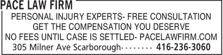 Pace Law Firm (416-236-3060) - Display Ad - PERSONAL INJURY EXPERTS- FREE CONSULTATION GET THE COMPENSATION YOU DESERVE NO FEES UNTIL CASE IS SETTLED- PACELAWFIRM.COM