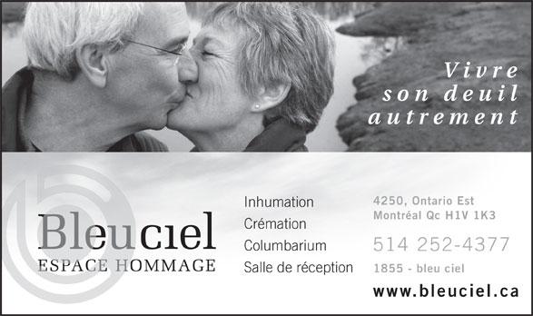 Bleu Ciel Espace Hommage (514-252-4377) - Display Ad - Vivre son deu il autrement 4250, Ontario Est Inhumation Montréal Qc H1V 1K3 Crémation Columbarium Salle de réception 1855 - bleu ciel www.bleuciel.ca