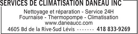 Services de Climatisation Daneau Inc (418-833-9269) - Display Ad - Nettoyage et réparation - Service 24H Fournaise - Thermopompe - Climatisation www.daneaucc.com