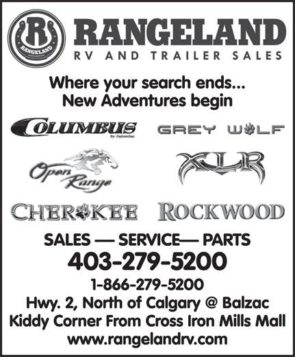 Rangeland RV & Trailer Sales (403-279-5200) - Display Ad - Where your search ends... New Adventures begin SALES   SERVICE  PARTS 403-279-5200 1-866-279-5200 Kiddy Corner From Cross Iron Mills Mall www.rangelandrv.com