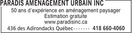 Paradis Aménagement urbain inc. (418-660-4060) - Display Ad - 50 ans d'expérience en aménagement paysager Estimation gratuite www.paradisinc.ca