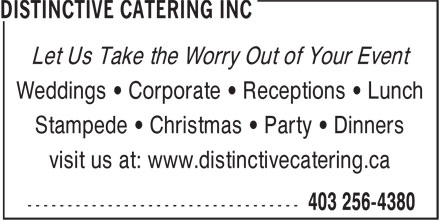 Distinctive Catering Inc (403-256-4380) - Annonce illustrée======= - Let Us Take the Worry Out of Your Event Weddings • Corporate • Receptions • Lunch Stampede • Christmas • Party • Dinners visit us at: www.distinctivecatering.ca