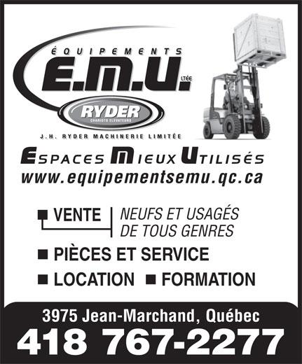 Equipements EMU (418-767-2277) - Annonce illustrée======= - www.equipementsemu.qc.ca NEUFS ET USAGÉS VENTE DE TOUS GENRES PIÈCES ET SERVICE LOCATION      FORMATION 3975 Jean-Marchand, Québec 418 767-2277