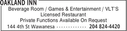 Oakland Inn (204-824-4420) - Annonce illustrée======= - Beverage Room / Games & Entertainment / VLT'S Licensed Restaurant Private Functions Available On Request