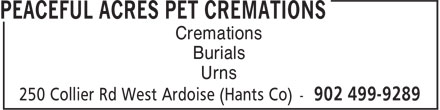Peaceful Acres Pet Cremations (902-499-9289) - Display Ad - Cremations Burials Urns Cremations Burials Urns