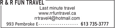 R & R Fun Travel (613-735-3777) - Display Ad - Last minute travel www.rrfuntravel.ca rrtravel4@hotmail.com
