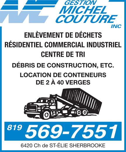 Gestion Michel Couture Inc (819-569-7551) - Annonce illustrée======= - RÉSIDENTIEL COMMERCIAL INDUSTRIEL CENTRE DE TRI DÉBRIS DE CONSTRUCTION, ETC. LOCATION DE CONTENEURS DE 2 À 40 VERGES 819 569-7551 6420 Ch de ST-ÉLIE SHERBROOKE ENLÈVEMENT DE DÉCHETS
