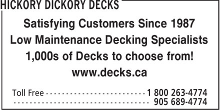 Hickory Dickory Decks (905-689-4774) - Annonce illustrée======= - Satisfying Customers Since 1987 Low Maintenance Decking Specialists 1,000s of Decks to choose from! www.decks.ca