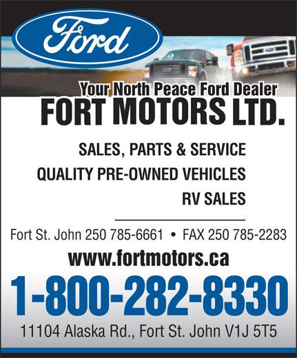 Fort Motors (250-785-6661) - Annonce illustrée======= - Your North Peace Ford Dealer SALES, PARTS & SERVICE QUALITY PRE-OWNED VEHICLES RV SALES Fort St. John 250 785-6661     FAX 250 785-2283 www.fortmotors.ca 1-800-282-8330 11104 Alaska Rd., Fort St. John V1J 5T5