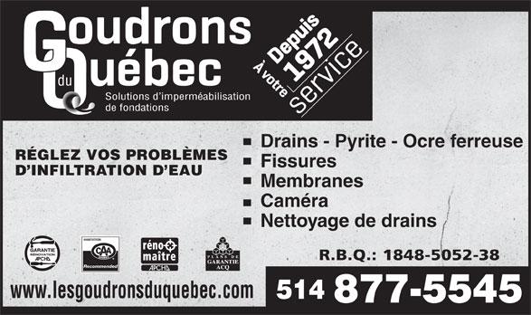 Goudrons Du Québec (514-877-5545) - Annonce illustrée======= - du Solutions d imperméabilisation de fondations Drains - Pyrite - Ocre ferreuse RÉGLEZ VOS PROBLÈMES Fissures D INFILTRATION D EAU Membranes Caméra Nettoyage de drains Recommended www.lesgoudronsduquebec.com 514 877-5545