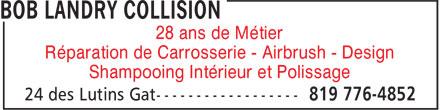 Bob Landry Collision (819-776-4852) - Annonce illustrée======= - Réparation de Carrosserie - Airbrush - Design 28 ans de Métier Shampooing Intérieur et Polissage